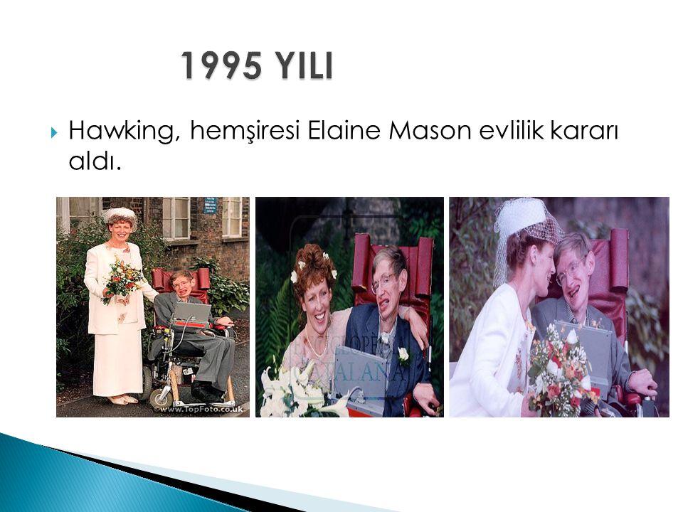  Hawking, hemşiresi Elaine Mason evlilik kararı aldı.
