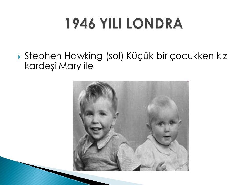  Stephen Hawking (sol) Küçük bir çocukken kız kardeşi Mary ile