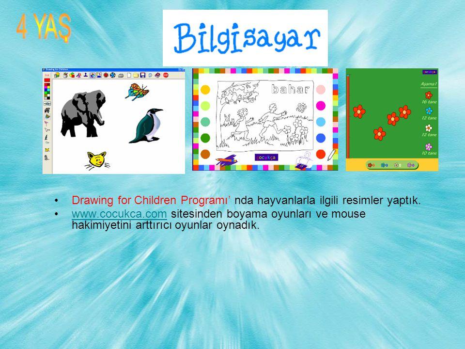 Drawing for Children Programı' nda hayvanlarla ilgili resimler yaptık. www.cocukca.com sitesinden boyama oyunları ve mouse hakimiyetini arttırıcı oyun