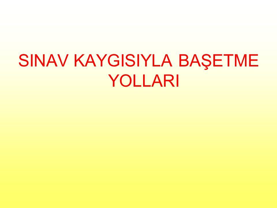 SINAV KAYGISIYLA BAŞETME YOLLARI