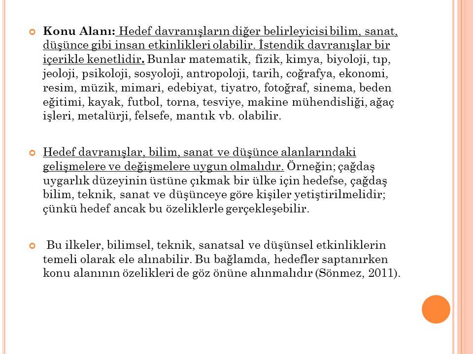 HEDEF (KAZANIM) TÜRLERİ Hedefler, genelden özele doğru Uzak Hedef, Genel Hedef ve Özel Hedef olmak üzere üçe ayrılabilir (Özdemir, 2007 ve Sönmez, 2011)