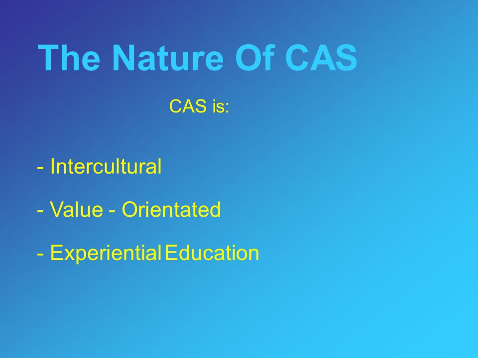 CAS-SERVICE THE HEART OF THE IB
