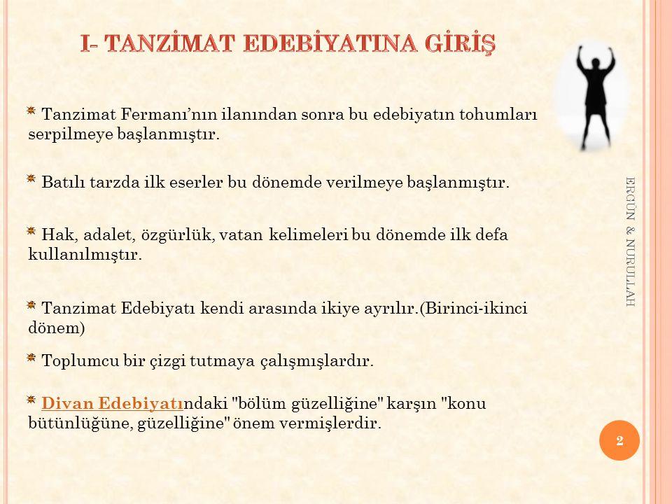 23 ERGÜN & NURULLAH Tanzimat Edebiyatı öykü ve roman özellikleri : 1.