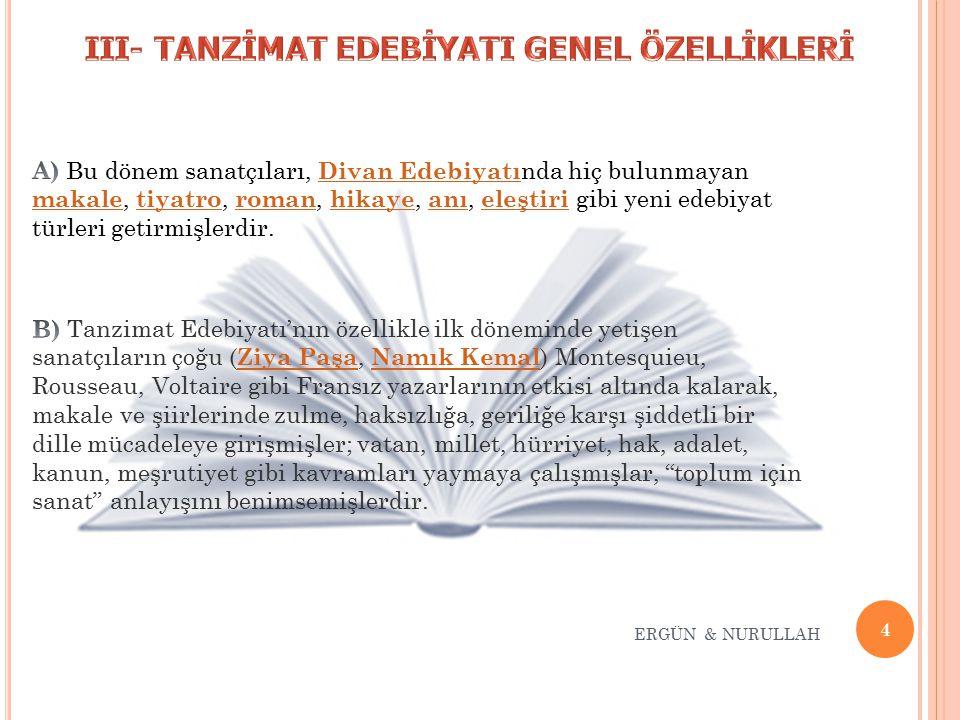25 ERGÜN & NURULLAH ∞ İlk öyküler: 1.Kıssadan Hisse ( Ahmet Mithat ) 2.