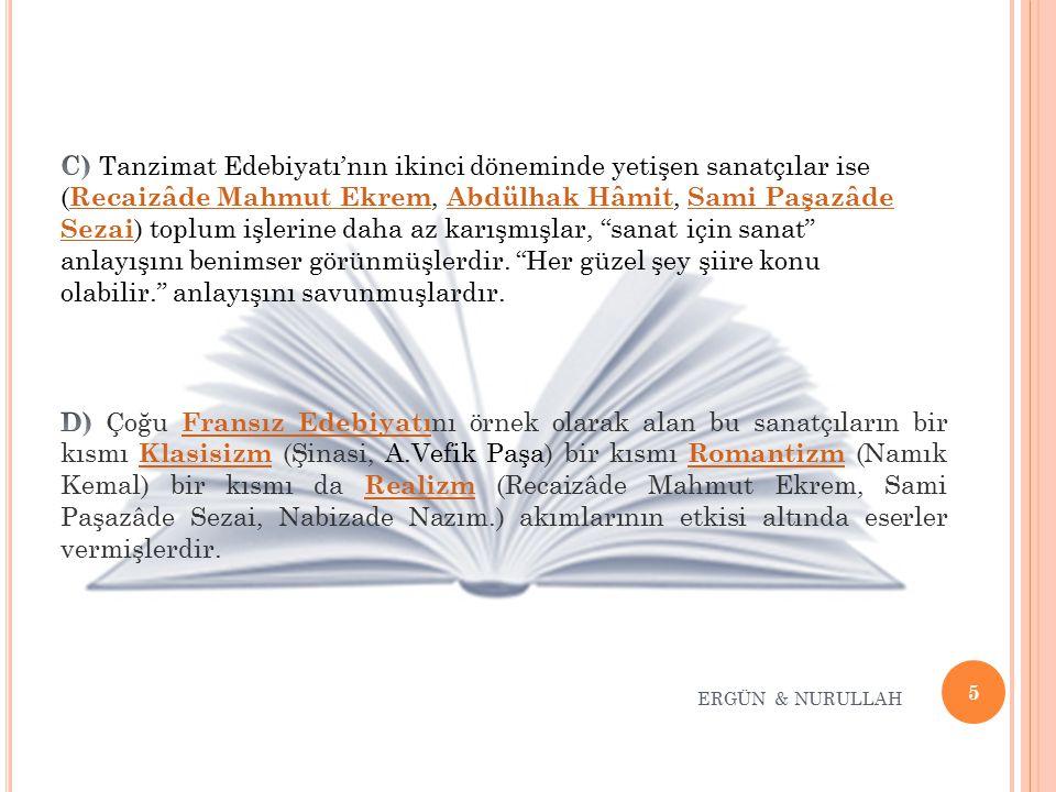 26 ERGÜN & NURULLAH Genel Özellikleri: * Tanzimat Edebiyatı ile edebiyatımıza giren tiyatro, tıpkı Tanzimat romanında olduğu gibi tarihi ve sosyal konuları işlemiştir.