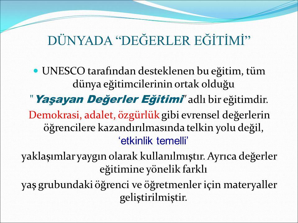 """DÜNYADA """"DEĞERLER EĞİTİMİ"""" UNESCO tarafından desteklenen bu eğitim, tüm dünya eğitimcilerinin ortak olduğu"""