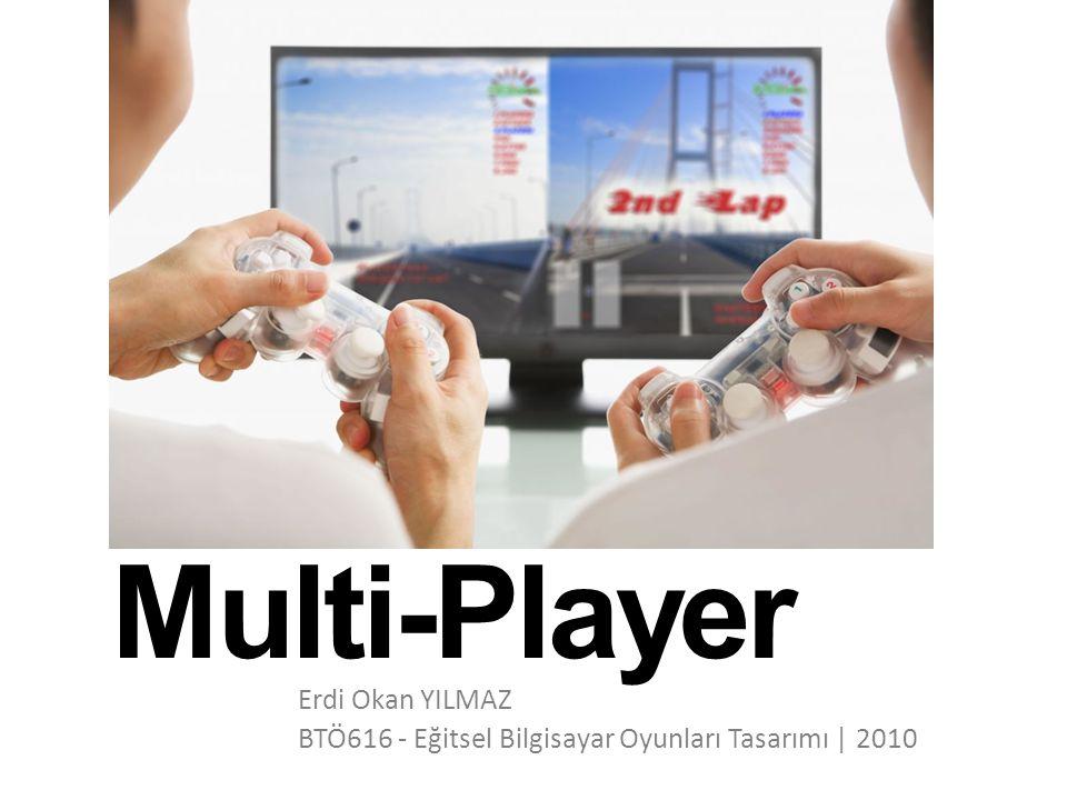Multi-Player 1) Multi-player kavramına genel bakış 2) Motivasyon 3) Multi-player oyun yapıları 4) Tasarım faktörü 5) Multi-player oyun geliştirme 6) Multi-player oyunların geleceği 1/11