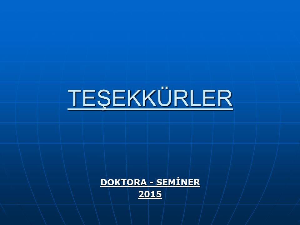 TEŞEKKÜRLER DOKTORA - SEMİNER 2015