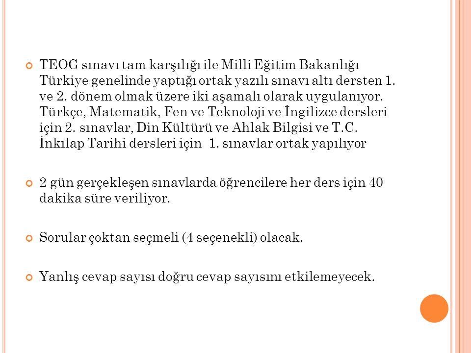 TEOG sınavı tam karşılığı ile Milli Eğitim Bakanlığı Türkiye genelinde yaptığı ortak yazılı sınavı altı dersten 1.