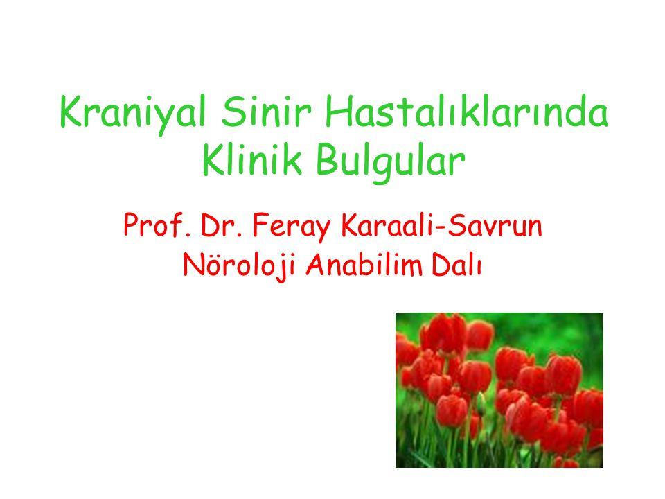 Kraniyal Sinir Hastalıklarında Klinik Bulgular Prof.