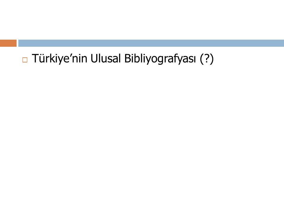  Türkiye'nin Ulusal Bibliyografyası (?)