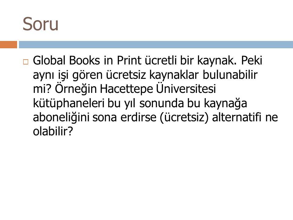 Soru  Global Books in Print ücretli bir kaynak.