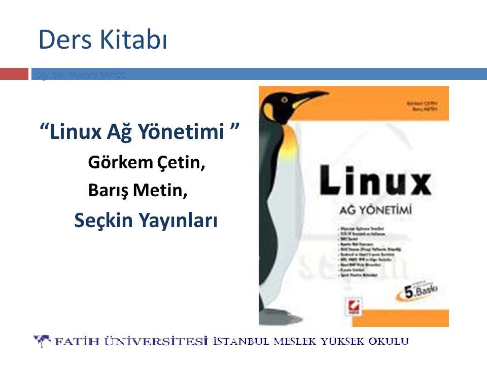Ders Kitabı Linux Ağ Yönetimi Görkem Çetin, Barış Metin, Seçkin Yayınları