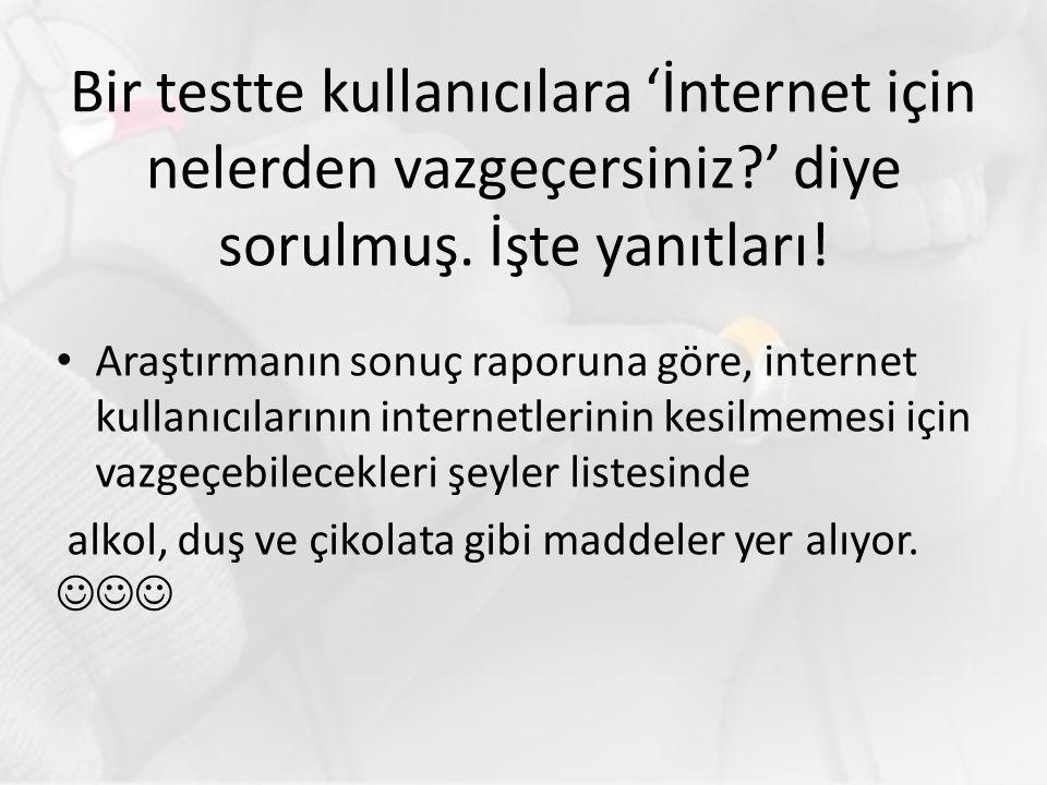 Bir testte kullanıcılara 'İnternet için nelerden vazgeçersiniz?' diye sorulmuş. İşte yanıtları! Araştırmanın sonuç raporuna göre, internet kullanıcıla