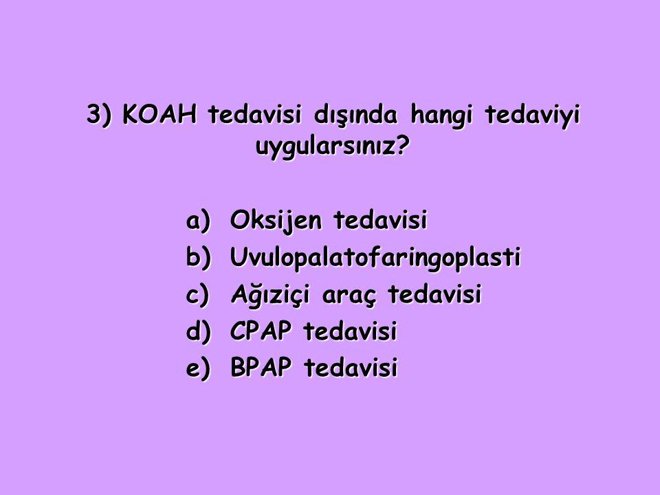 3) KOAH tedavisi dışında hangi tedaviyi uygularsınız.