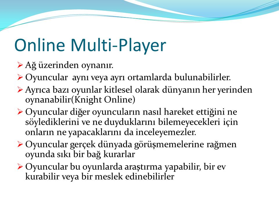 Online Multi-Player  Online multi-player Counter Strike  Kitlesel multi-player Knight Online