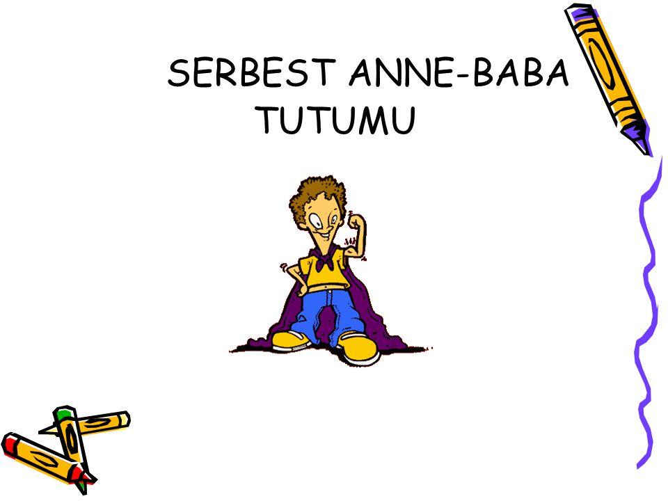 SERBEST ANNE-BABA TUTUMU