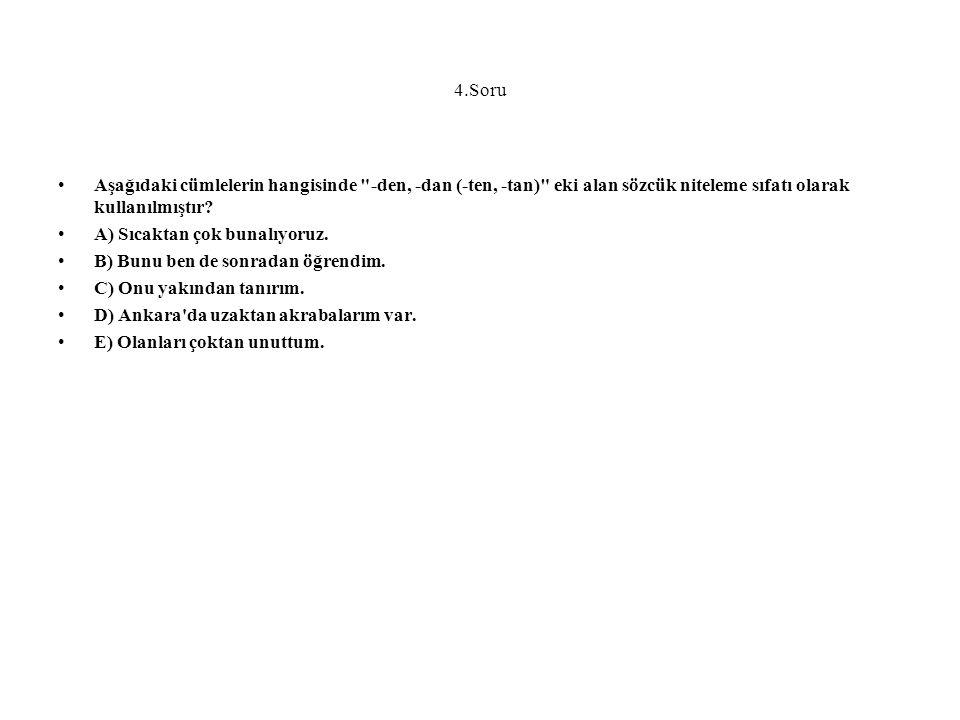 4.Soru Aşağıdaki cümlelerin hangisinde