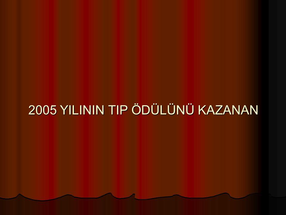 2005 YILININ TIP ÖDÜLÜNÜ KAZANAN
