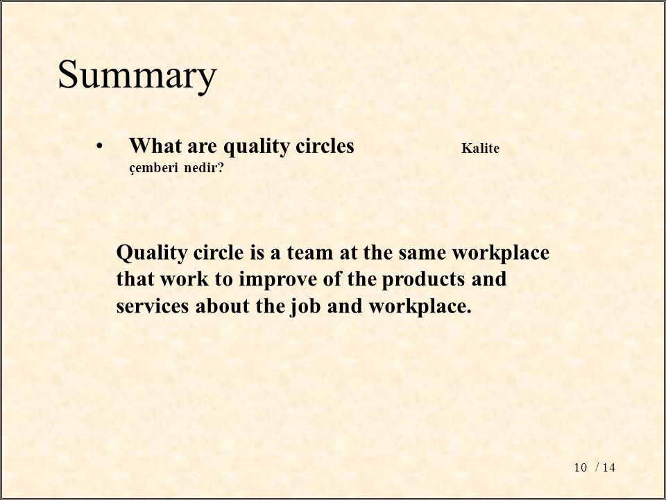 / 1410 Summary What are quality circles Kalite çemberi nedir.