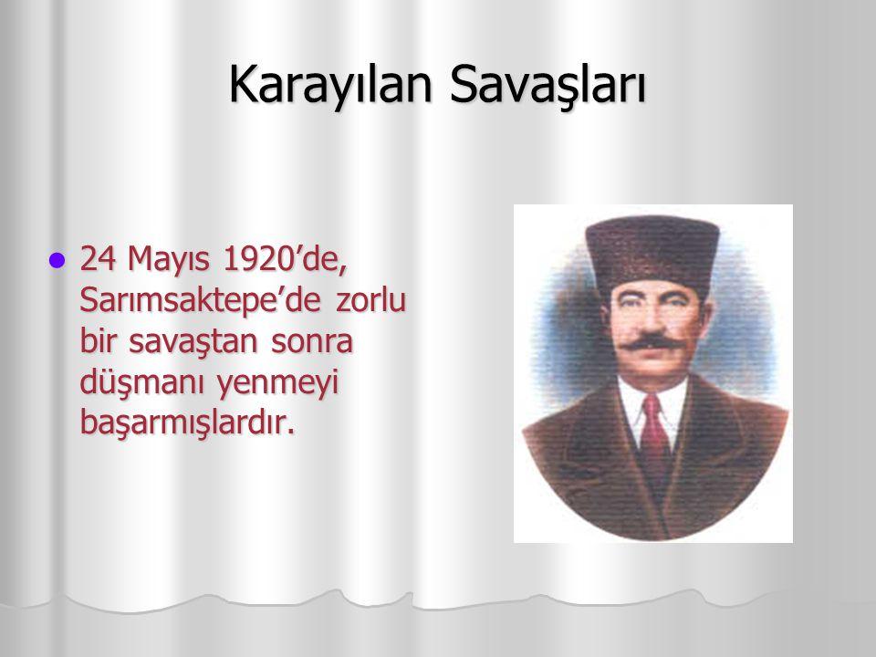 Karayılan Savaşları 24 Mayıs 1920'de, Sarımsaktepe'de zorlu bir savaştan sonra düşmanı yenmeyi başarmışlardır.