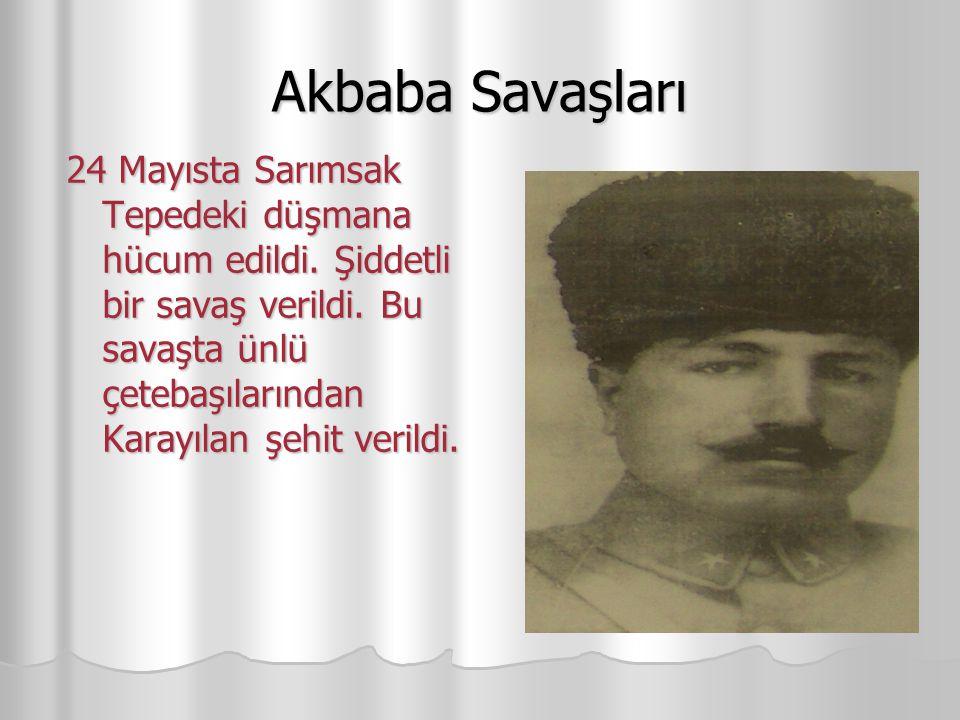 Akbaba Savaşları 24 Mayısta Sarımsak Tepedeki düşmana hücum edildi.