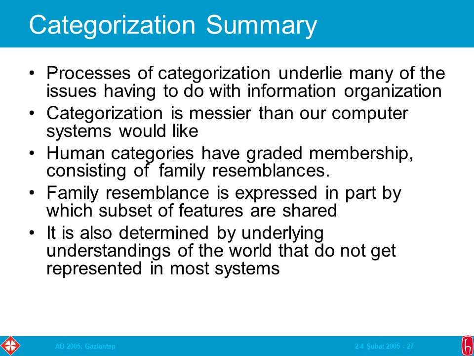 2-4 Şubat 2005 - 27AB 2005, Gaziantep Categorization Summary Processes of categorization underlie many of the issues having to do with information org