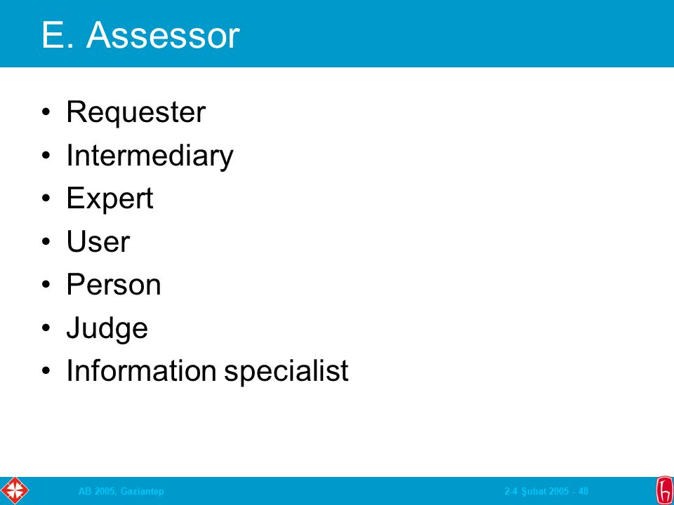2-4 Şubat 2005 - 48AB 2005, Gaziantep E. Assessor Requester Intermediary Expert User Person Judge Information specialist