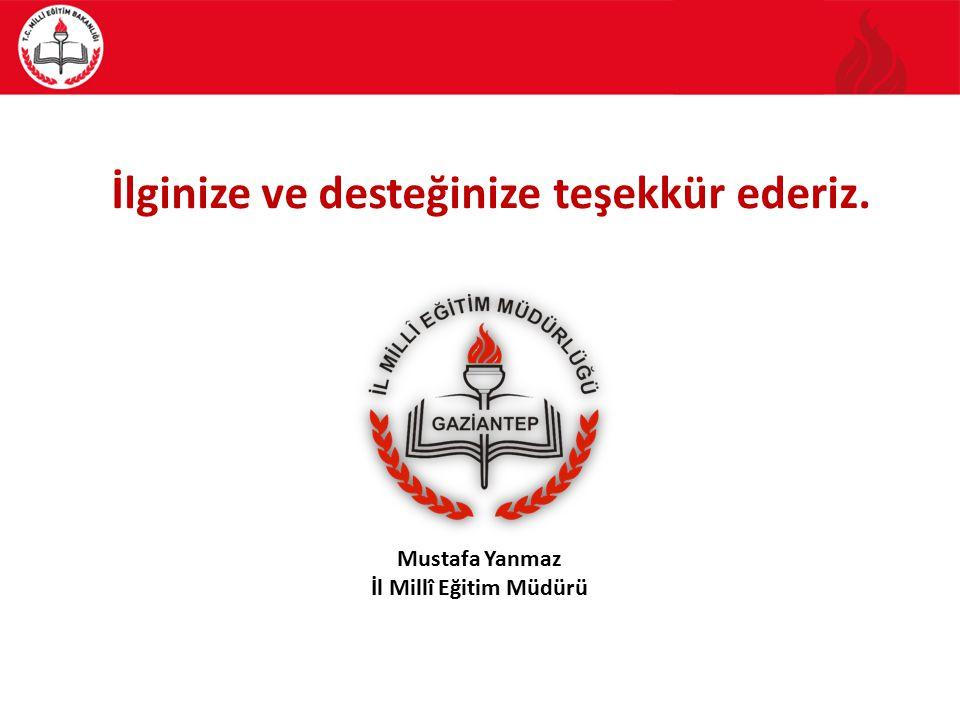 Mustafa Yanmaz İl Millî Eğitim Müdürü İlginize ve desteğinize teşekkür ederiz.