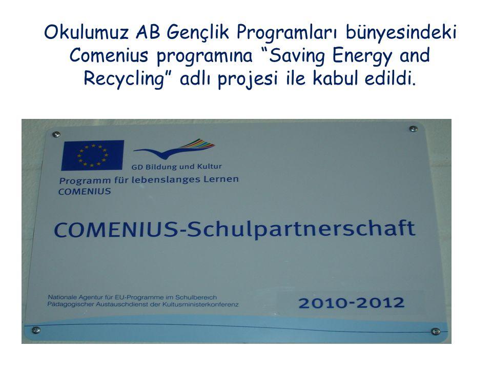 """Okulumuz AB Gençlik Programları bünyesindeki Comenius programına """"Saving Energy and Recycling"""" adlı projesi ile kabul edildi."""