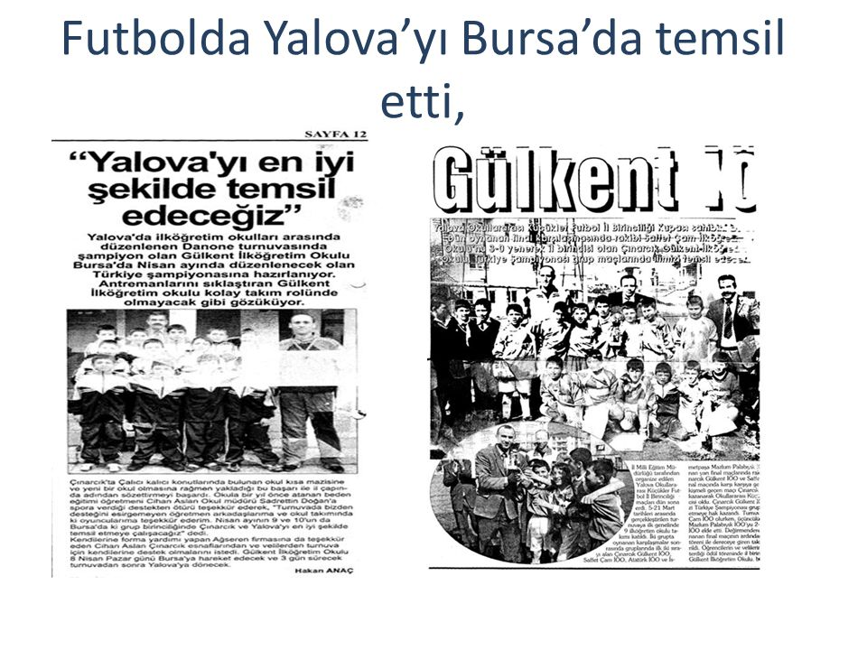 Futbolda Yalova'yı Bursa'da temsil etti,