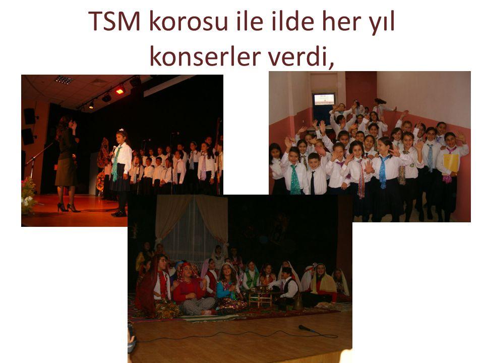 TSM korosu ile ilde her yıl konserler verdi,