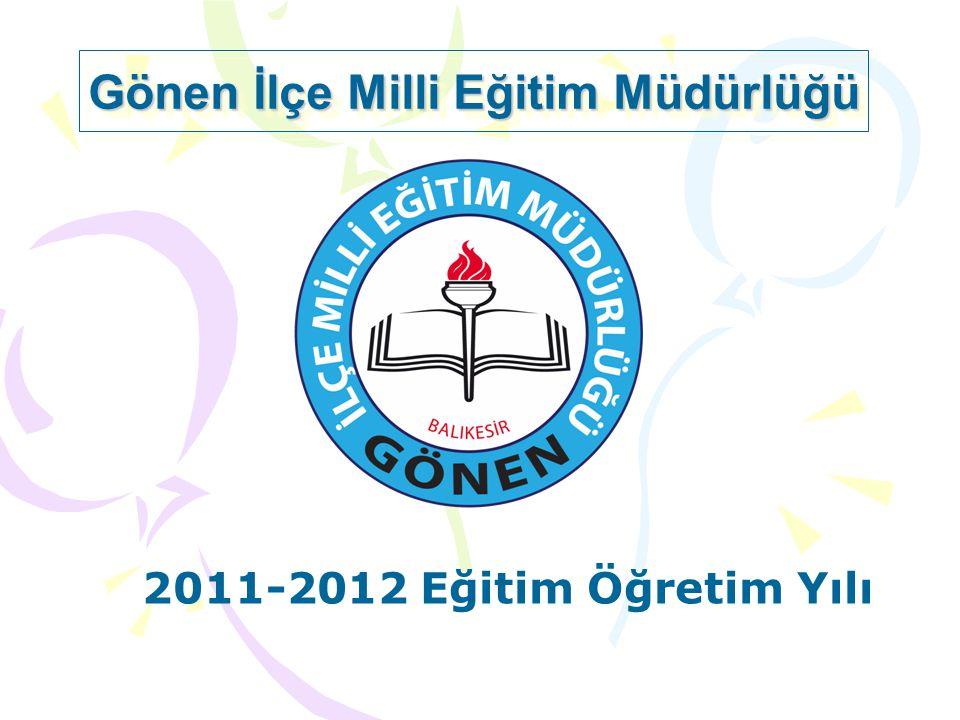 Gönen İlçe Milli Eğitim Müdürlüğü 2011-2012 Eğitim Öğretim Yılı
