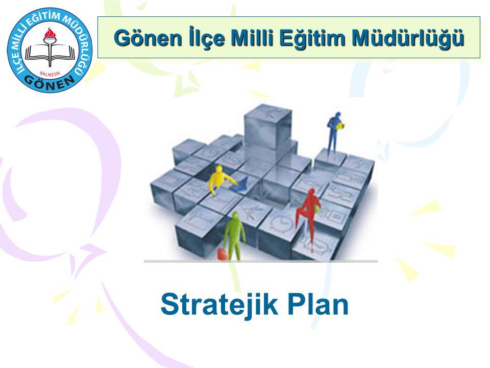 Stratejik Plan Gönen İlçe Milli Eğitim Müdürlüğü