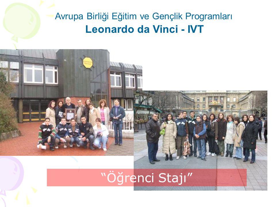 """Avrupa Birliği Eğitim ve Gençlik Programları Leonardo da Vinci - IVT """"Öğrenci Stajı"""""""