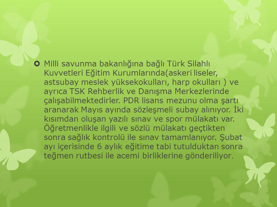  Milli savunma bakanlığına bağlı Türk Silahlı Kuvvetleri Eğitim Kurumlarında(askeri liseler, astsubay meslek yüksekokulları, harp okulları ) ve ayrıc