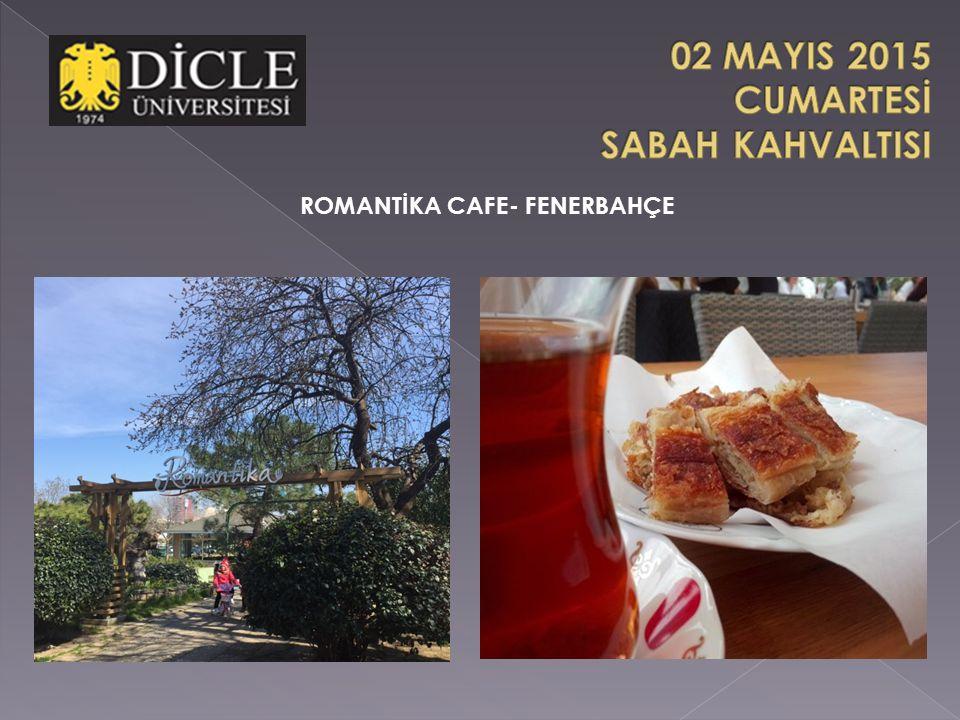 ROMANTİKA CAFE- FENERBAHÇE