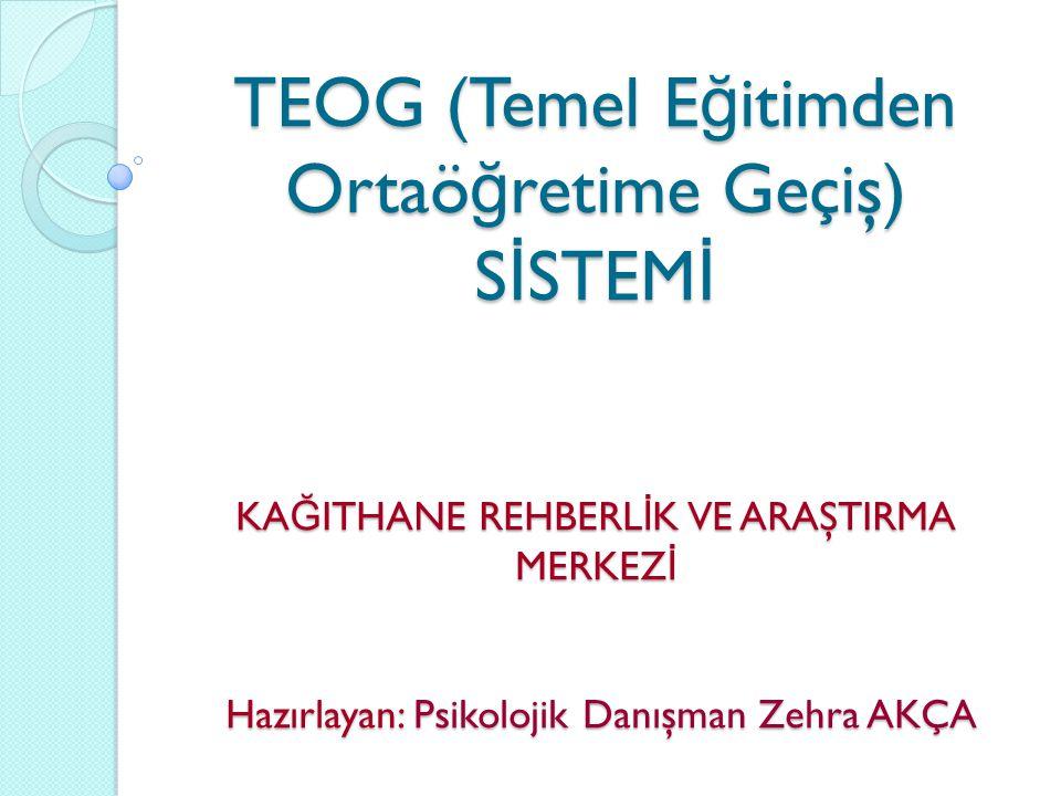 TEOG Sisteminin Nedir.