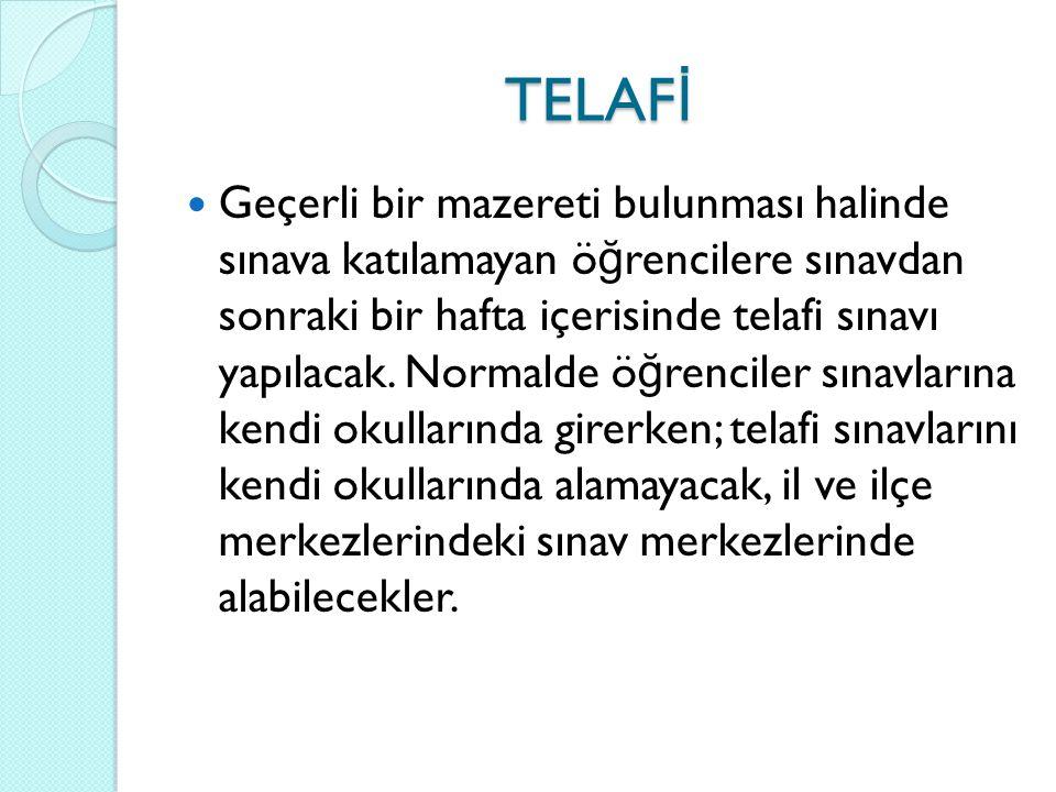 TELAF İ Geçerli bir mazereti bulunması halinde sınava katılamayan ö ğ rencilere sınavdan sonraki bir hafta içerisinde telafi sınavı yapılacak. Normald