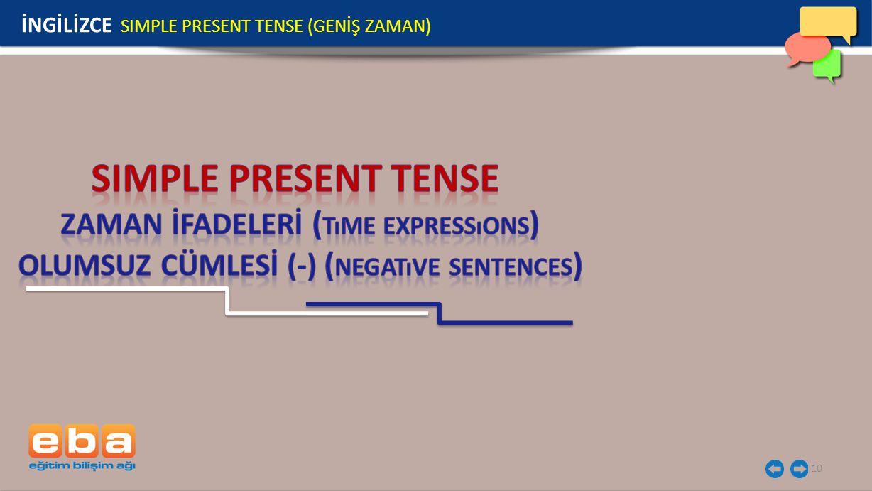 10 İNGİLİZCE SIMPLE PRESENT TENSE (GENİŞ ZAMAN)