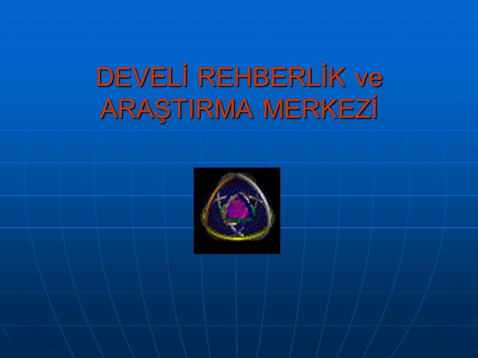 DEVELİ REHBERLİK ve ARAŞTIRMA MERKEZİ