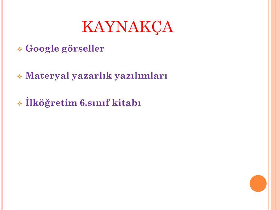KAYNAKÇA GGoogle görseller MMateryal yazarlık yazılımları İİlköğretim 6.sınıf kitabı