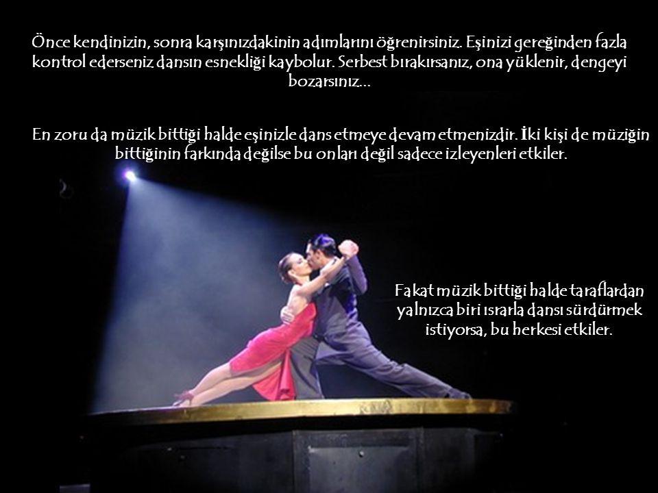 Güney Amerika kökenli olan bu dansta çiftleri seyrederken acıyı, nefreti, hüznü ve ne ş eyi aynı anda hissedebilirsiniz. Seyrederken büyülendi ğ imiz