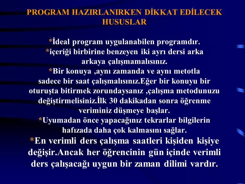 PROGRAM HAZIRLANIRKEN DİKKAT EDİLECEK HUSUSLAR *İdeal program uygulanabilen programdır.