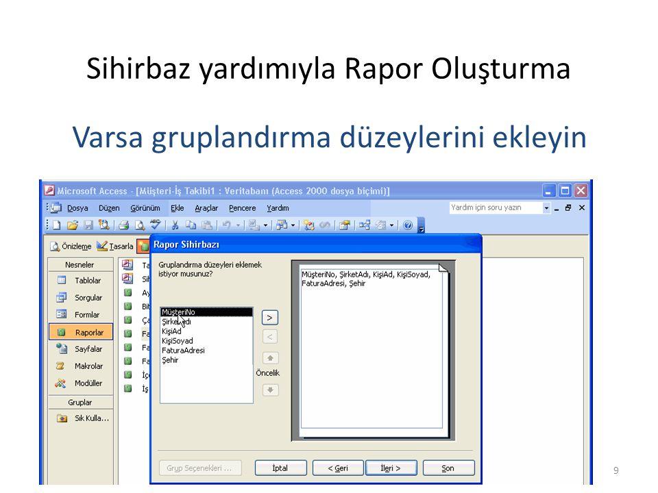 10 Sihirbaz yardımıyla Rapor Oluşturma Varsa gruplandırma düzeylerini ekleyin, (MüşteriNo)