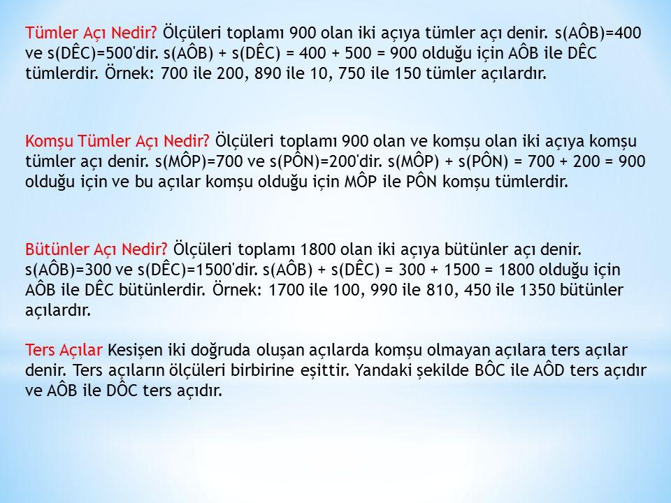 Tümler Açı Nedir? Ölçüleri toplamı 900 olan iki açıya tümler açı denir. s(AÔB)=400 ve s(DÊC)=500'dir. s(AÔB) + s(DÊC) = 400 + 500 = 900 olduğu için AÔ
