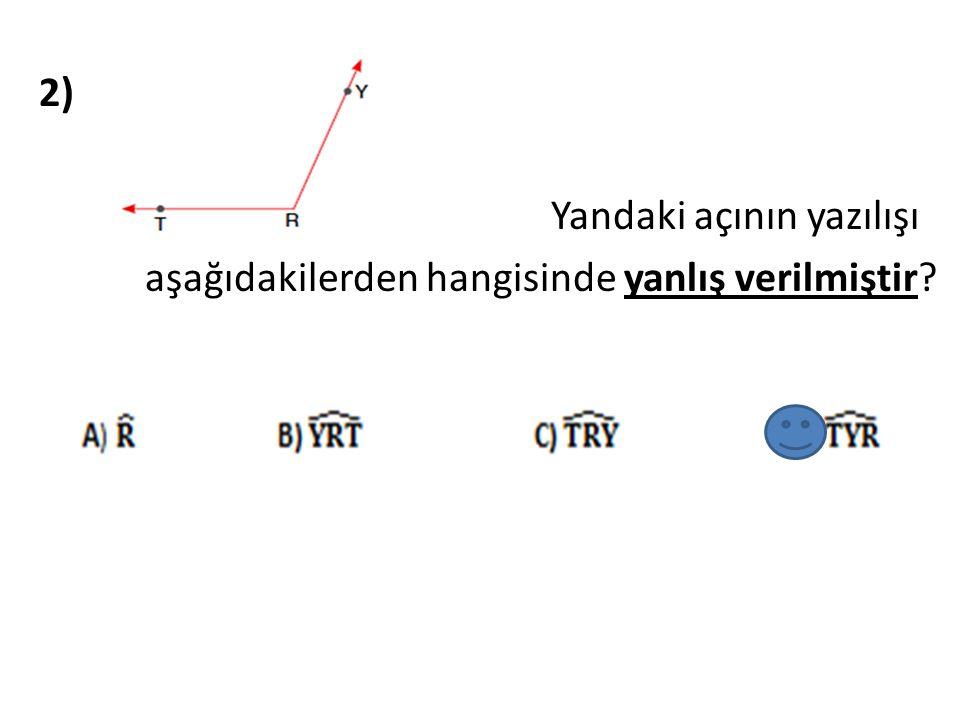 3) Komşu olan iki açının ölçüleri toplamı 115°dir.