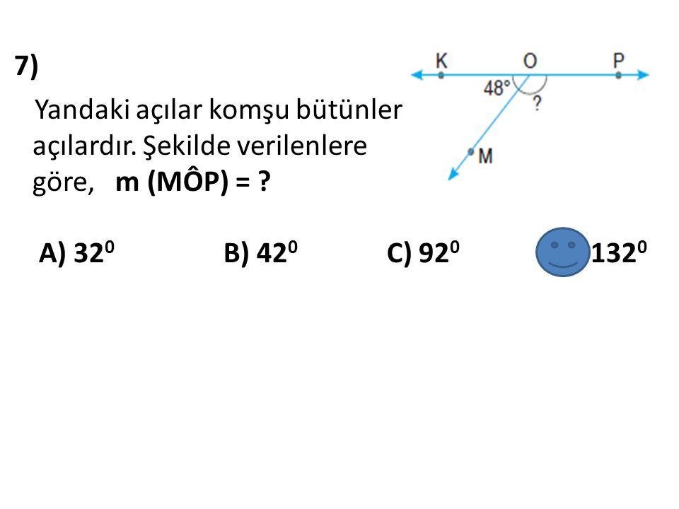 8) 136 0 nin bütünler açısı kaç derecedir ? A) 22 0 B) 33 0 C) 44 0 D) 55 0