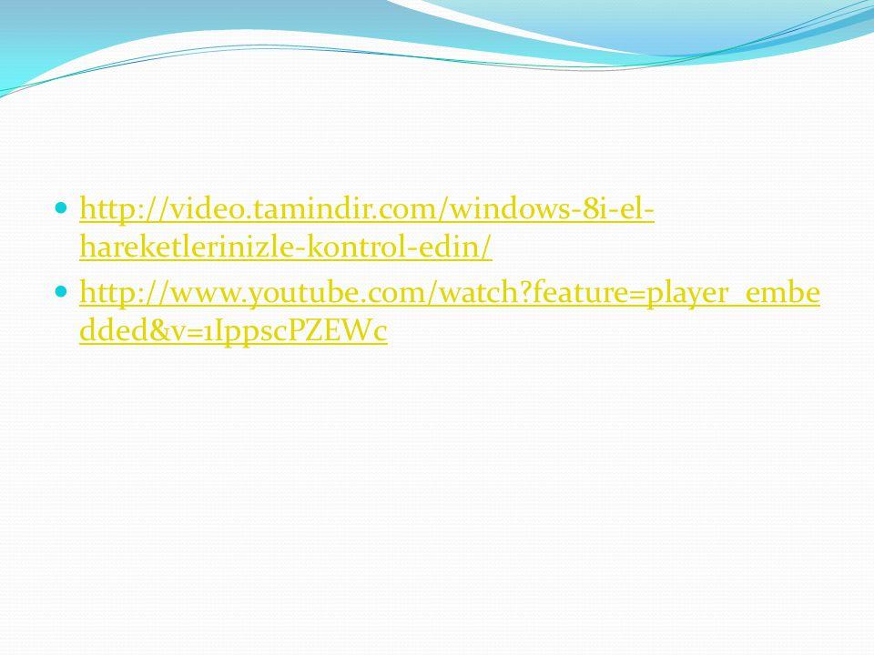 http://video.tamindir.com/windows-8i-el- hareketlerinizle-kontrol-edin/ http://video.tamindir.com/windows-8i-el- hareketlerinizle-kontrol-edin/ http:/