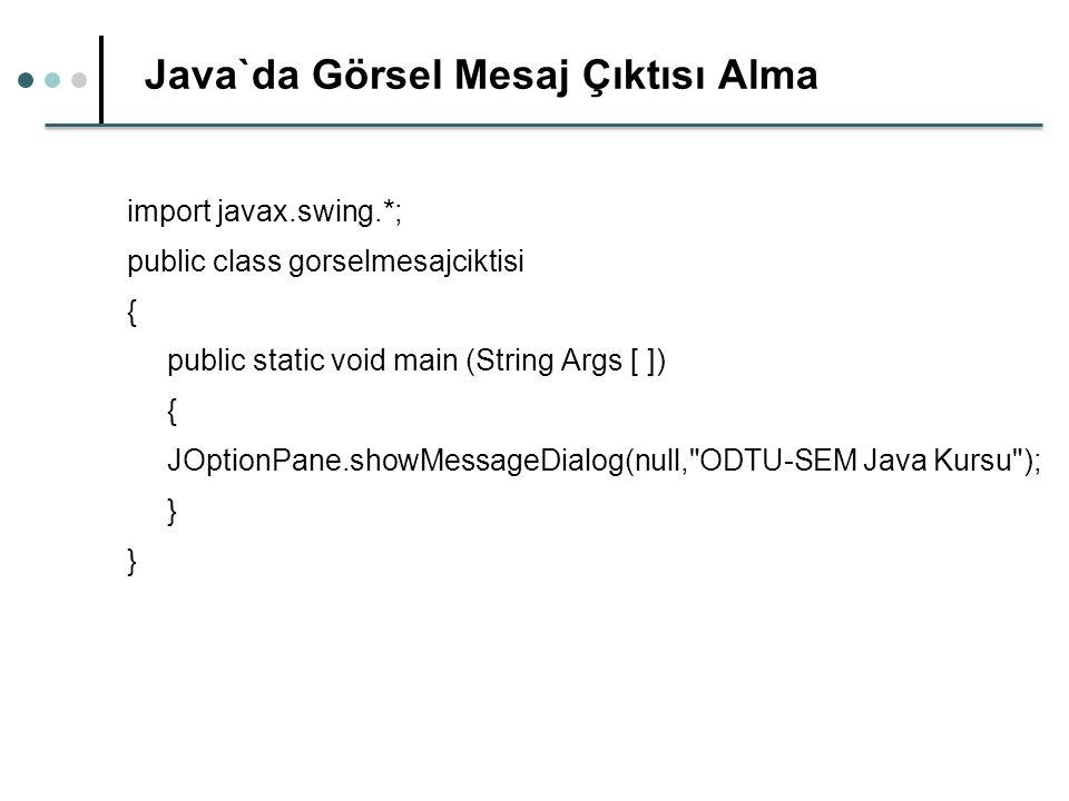 Java`da Degiskenlerin Kullanımı public class degiskenler { public static void main (String Args [ ]) { String mesaj= ODTU SEM ; System.out.println(mesaj); Integer sayi1= 2010; System.out.println( Birinci sayimiz: +sayi1); int sayi2= 2011; System.out.println( Ikinci sayimiz: +sayi2); }